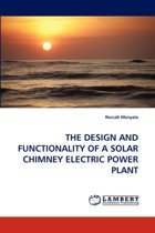 The Design and Functionality of a Solar Chimney Electric Power Plant