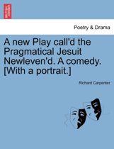 A new Play call'd the Pragmatical Jesuit Newleven'd