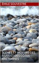 Scènes et moeurs des rives et des côtes Bretonnes