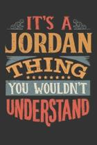 Its A Jordan Thing You Wouldnt Understand: Jordan Diary Planner Notebook Journal 6x9 Personalized Customized Gift For Someones Surname Or First Name i