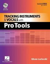Tracking Instruments and Vocals with Pro Tools