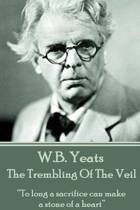 W.B. Yeats - The Trembling of the Veil
