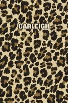 Carleigh: Personalized Notebook - Leopard Print (Animal Pattern). Blank College Ruled (Lined) Journal for Notes, Journaling, Dia
