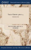 Toni Et Clairette. Pties 1-4; Tome Second