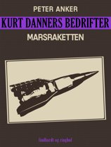 Kurt Danners bedrifter: Marsraketten