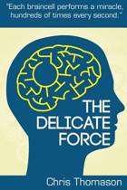 The Delicate Force