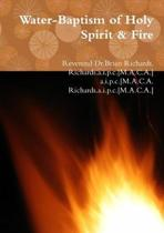 Water-Baptism of Holy Spirit & Fire