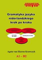 Nederlandse grammatica voor Poolssprekenden - Gramatyka jezyka niderlandzkiego krok po kroku leer-oefenboek