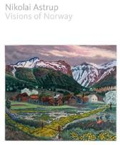 Nikolai Astrup Visions Of Norway