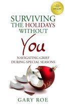 Surviving the Holidays without You