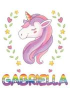 Gabriella: Gabriella Notebook Journal 6x9 Personalized Gift For Gabriella Unicorn Rainbow Colors Lined Paper