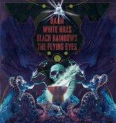 Black Rainbows/White Hills/Naam/Flying Eyes
