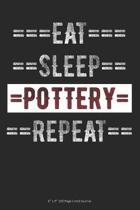 Eat Sleep Pottery Repeat