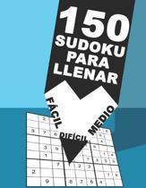 150 Sudoku Parallenar F�cil Dif�cil Medio: Juego De L�gica Para Adultos - Para adictos a los n�meros - Rompecabeza 9x9 Cl�sico