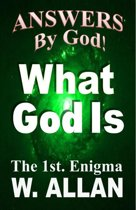 Answers By God! What God Is