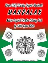 Stress Relief Relaxing Organic Handmade MANDALAS Nature Inspired Creative Coloring Book by Artist Grace Divine