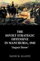 The Soviet Strategic Offensive in Manchuria, 1945