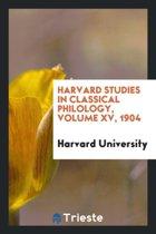 Harvard Studies in Classical Philology, Volume XV, 1904