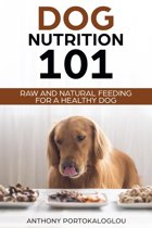 Dog Nutrition 101 Raw and Natural Feeding for a Healthy Dog