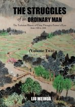 The Struggles of an Ordinary Man - The Turbulent History of China Through a Farmer's Eyes from 1900 to 2000 (Volume Two)