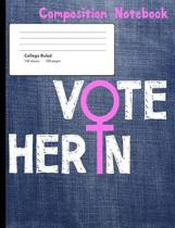 Vote Her in Compostion Notebook