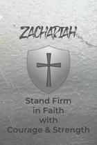 Zachariah Stand Firm in Faith with Courage & Strength: Personalized Notebook for Men with Bibical Quote from 1 Corinthians 16:13