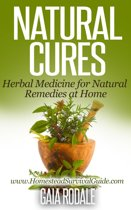 Natural Cures: Herbal Medicine for Natural Remedies at Home