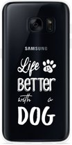 Galaxy S7 Hoesje Life Is Better With a Dog - wit