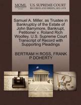 Samuel A. Miller, as Trustee in Bankruptcy of the Estate of John Barrymore, Bankrupt, Petitioner V. Roland Rich Woolley. U.S. Supreme Court Transcript of Record with Supporting Pleadings