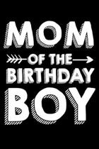 Mom Of The Birthday Boy: Lined Blank Journal Notebook