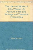 The Life and Works of John Weaver