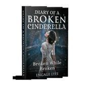 Diary of A Broken Cinderella