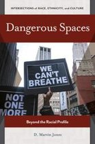 Dangerous Spaces: Beyond the Racial Profile