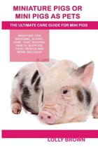 Miniature Pigs or Mini Pigs as Pets