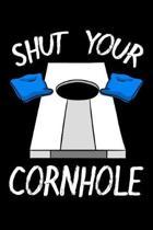 Shut Your Cornhole