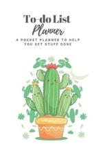 To-Do List Planner: A Pocket Notebook To Get Things Done Effectively With Checklist, Succulent Terrarium Gifts Book, Matte Finish Cover