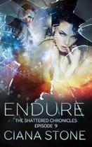 Endure: Episode 9 of The Shattered Chronicles