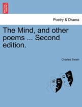 The Mind, and Other Poems ... Second Edition.