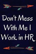 Don't Mess with Me I Work in HR