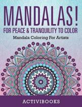 Mandalas! For Peace & Tranquility To Color