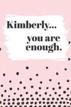 Kimberly You are Enough