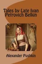 Tales by Late Ivan Petrovich Belkin