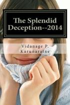 The Splendid Deception--2014