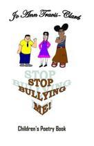 Stop Bullying Me!
