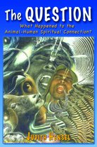 The Question. What Happened to the Animal-Human Spiritual Connection?