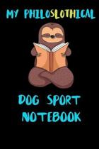 My Philoslothical Dog Sport Notebook
