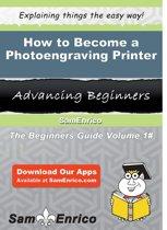 How to Become a Photoengraving Printer