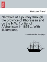 Narrative of a Journey Through the Province of Khorassan and on the N.W. Frontier of Afghanistan in 1875 ... with Illustrations.