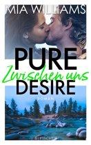 Pure Desire - Zwischen uns