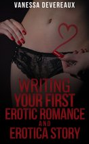 Writing Your First Erotic Romance and Erotica Story